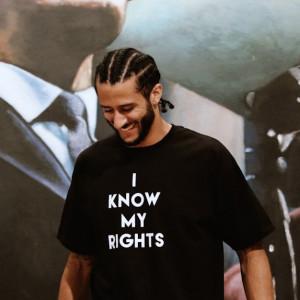 Colin Kaepernick knows his rights