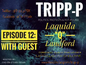 #trippp Episode12 LaQuida Landford AfroVillage PDX