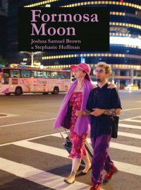 Formosa Moon by Joshua Samuel Brown and Stephanie Huffman