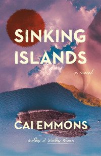 Sinking Islands by Cai Emmons